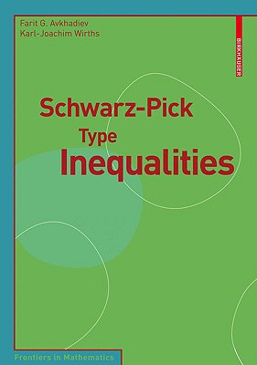 Schwarz-pick Type Inequalities By Avkhadiev, Farit G./ Wirths, Karl-Joachim